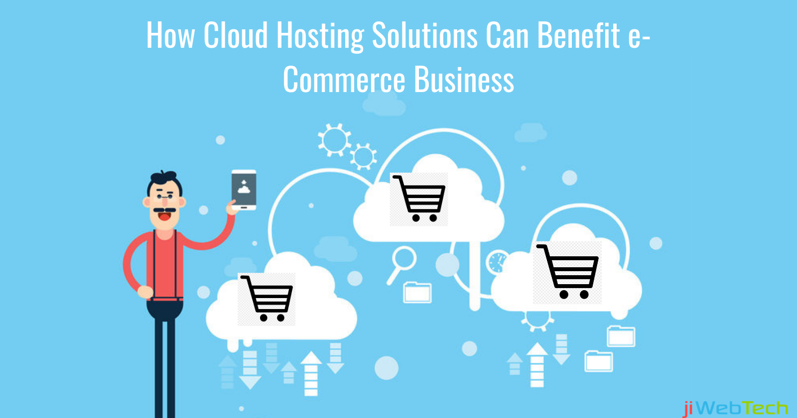 How Cloud Hosting Solutions Can Benefit e-Commerce Business
