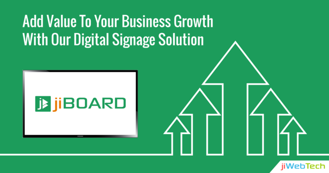 Add Value To Your Business Growth With Our Digital Signage Solution