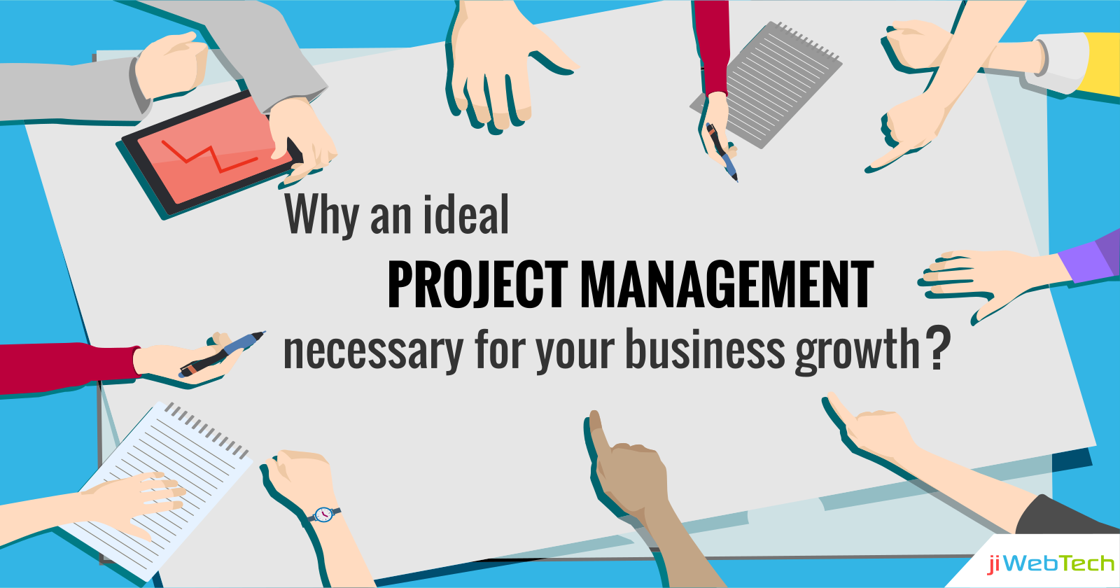 Why An Ideal Project Management Is Necessary For Your Business Growth