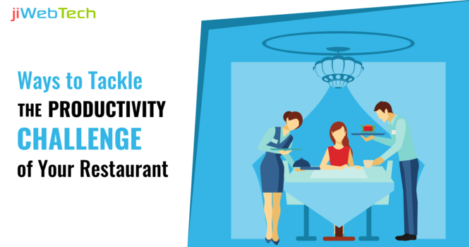Ways to Tackle the Productivity Challenge of Your Restaurant