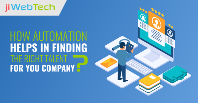 How Automation Helps in Finding the Right Talent for Your Company?