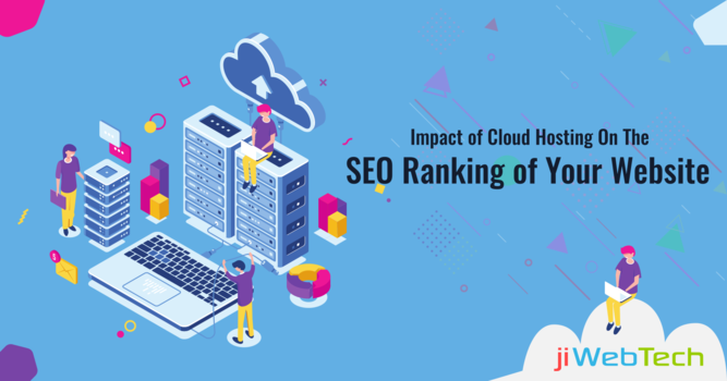 Impact of Cloud Hosting On The SEO Ranking of Your Website