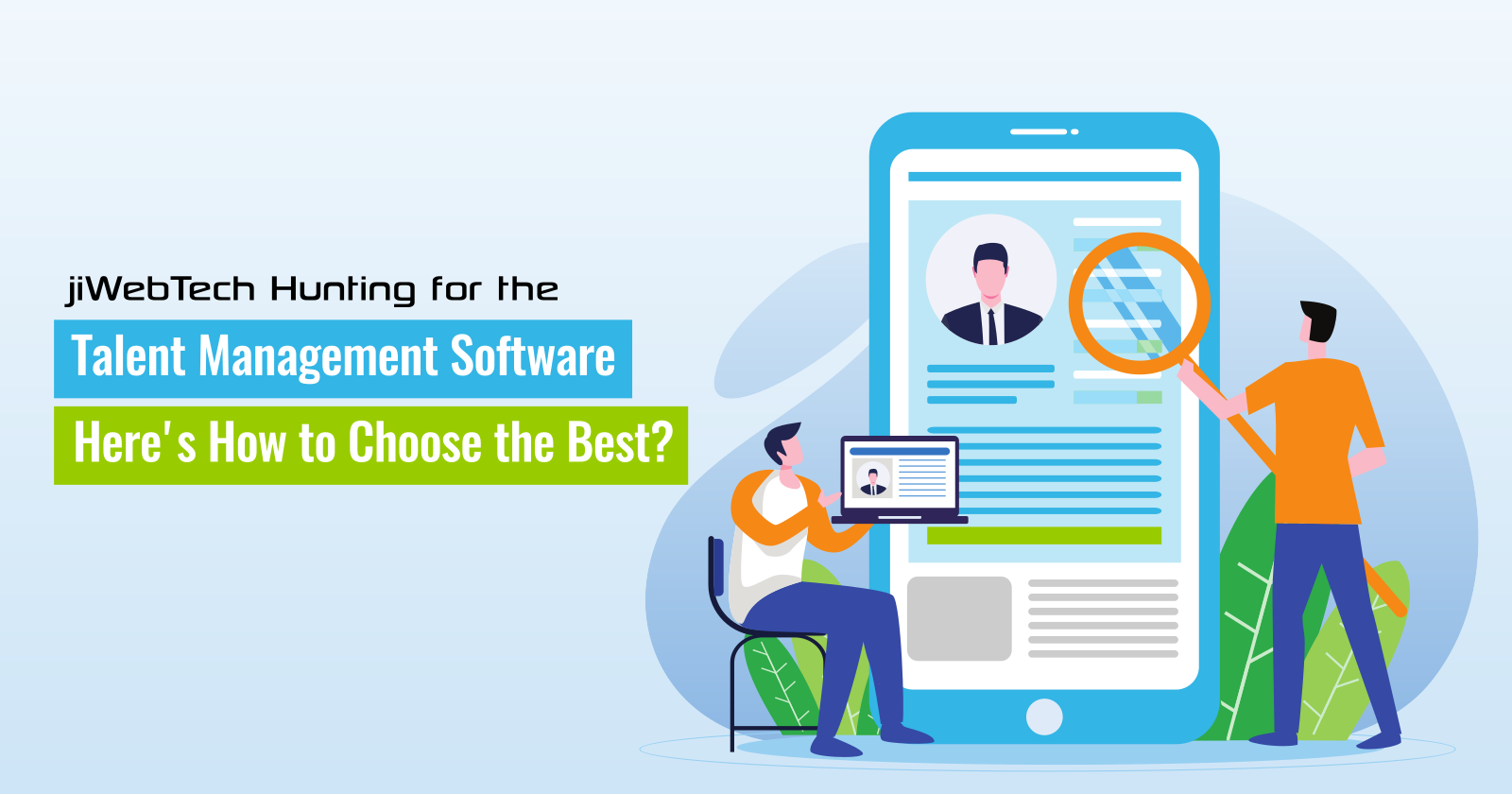 Hunting for the Talent Management Software: Here's How to Choose the Best?