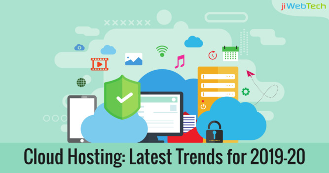 Cloud Hosting: Latest Trends for 2019-20