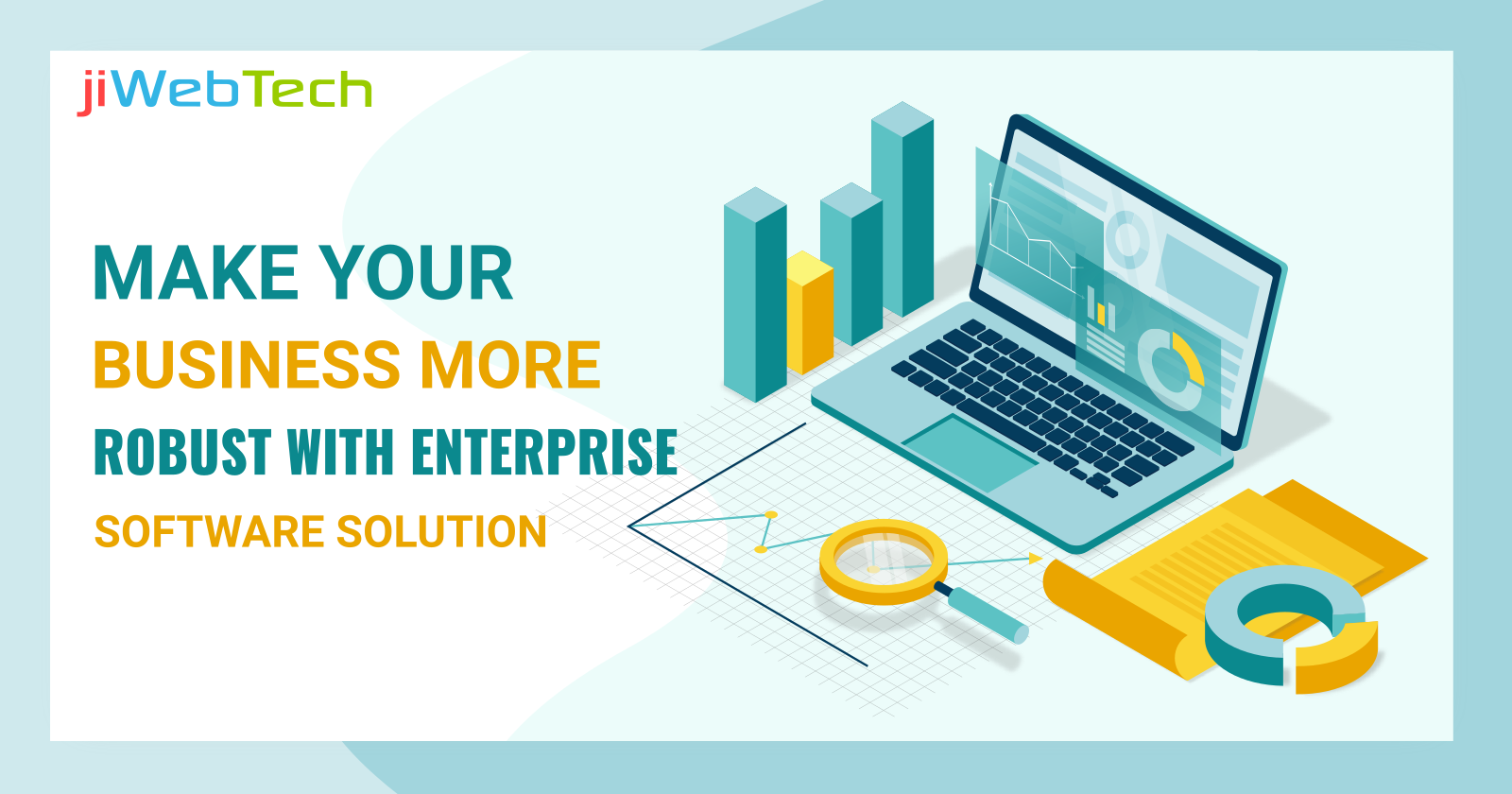Make Your Business More Robust With Enterprise Software Solution