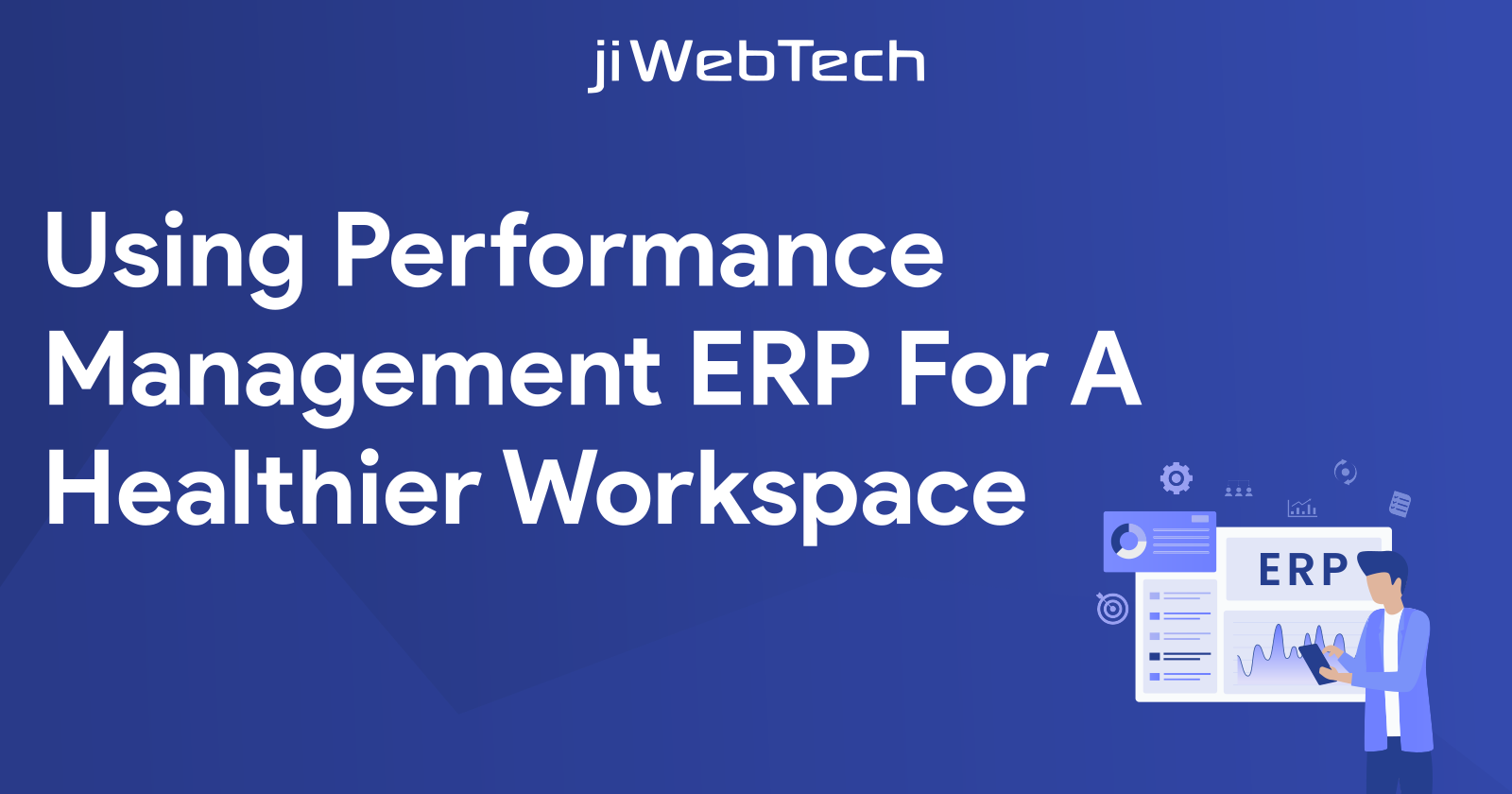 Using Performance Management ERP For A Healthier Workspace