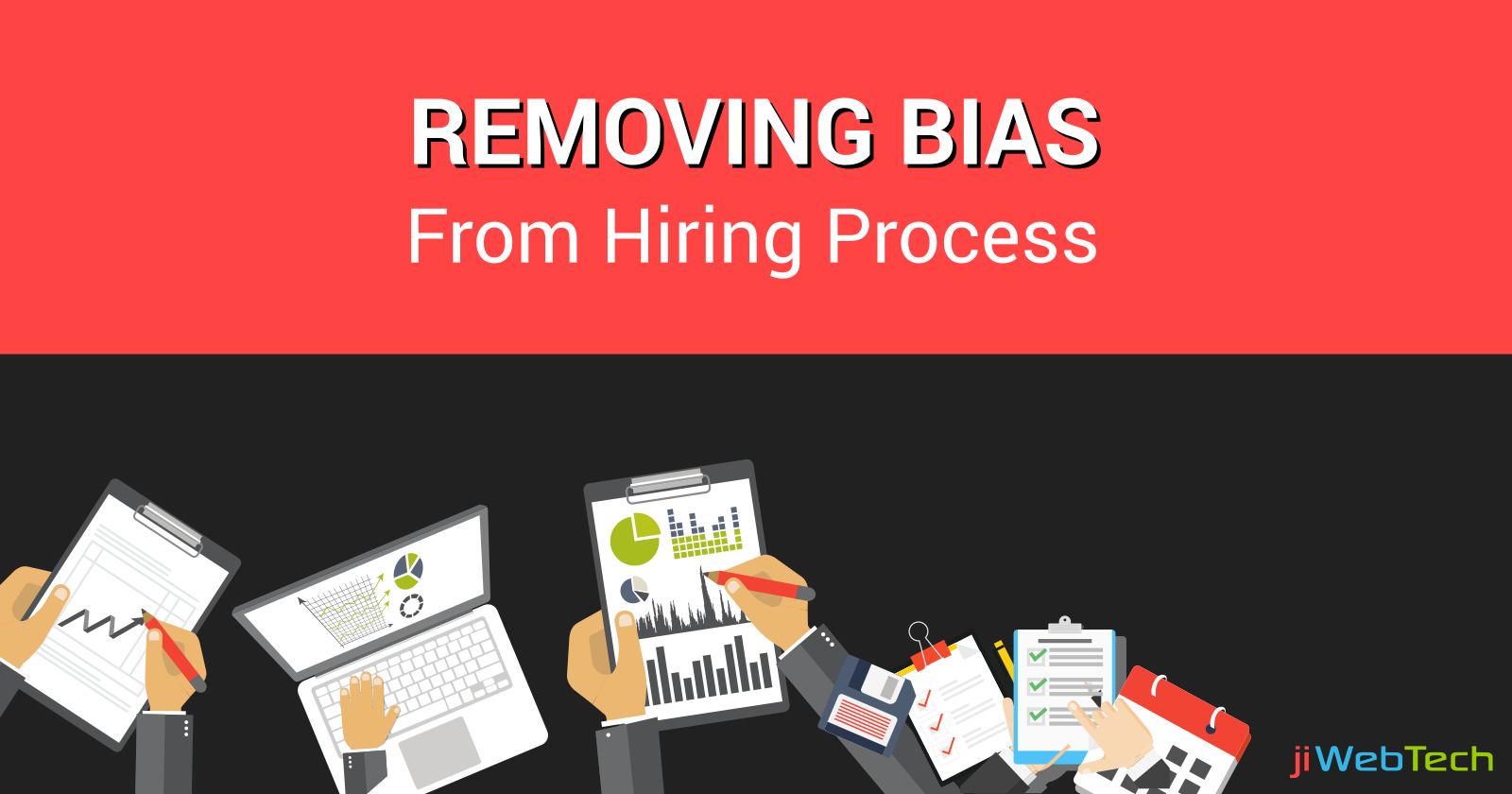 Removing Bias From Hiring Process of Your Organization